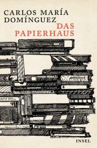 Carlos Maria Dominguez - Das Papierhaus