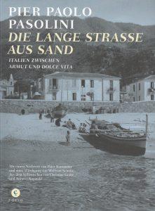 Pier Paolo Pasolini: Die lange Straße aus Sand (Corso)