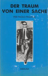 Pier Paolo Pasolini: Der Traum von einer Sache (Medusa)