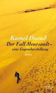 Kamel Daoud - Der Fall Mersault (Kiepenheuer und Witsch)