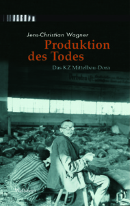 Jens-Christian Wagner: Produktion des Todes (Wallstein)