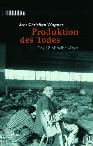 Jens-Christian Wagner: Produktion des Todes (Wallstein)