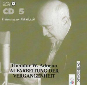 Theodor W. Adorno: Erziehung zur Mündigkeit (Hessischer Rundfunk/DAV)