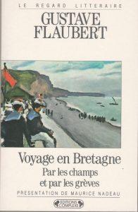 Gustave Flaubert - Voyage en Bretagne