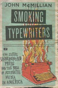 John McMillian - Smoking Typewriters (Oxford University Press, 2011)