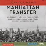 John Dos Passos: Manhattan Transfer (SWR/HörbuchHamburg, 2016)