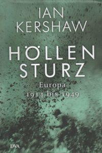 Ian Kershawe: Höllensturz (Deutsche Verlags-Anstalt, 2016)