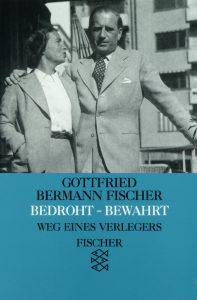 Gottfried Bermann Fischer - Bedroht - Bewahrt: Weg eines Verlegers (S. Fischer, 1967)