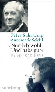 Peter Suhrkamp und Annemarie Seidel - Briefe 1935-1959 (Suhrkamp Verlag, 2016)