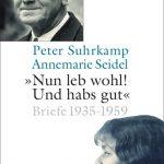 Peter Suhrkamp und Annemarie Seidel: Briefe 1935-1959