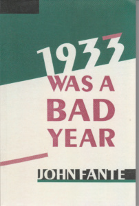 John Fante: 1933 Was a Bad Year (HarperCollins/Ecco, 2002)