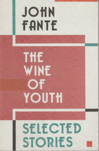 John Fante: The Wine of Youth (HarperCollins/Ecco, 2002)