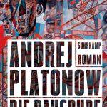 Andrej Platonow: Die Baugrube (Suhrkamp, 2016)