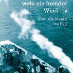 Kristine von Soden, »Und draußen weht ein fremder Wind ...« Über die Meere ins Exil (AvivA Verlag, 2016)