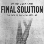 David Cesarani - Final Solution: The Fate of the Jews 1933-49 (Macmillan, 2016)