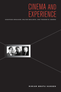Miriam Hansen - Cinema and Experience (University of California Press, 2012)