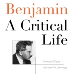 Howard Eiland und Michael W. Jennings: Walter Benjamin - A Critical Life (Harvard University Press/Belknap Press, 2014)