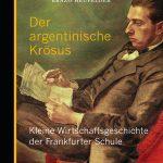 Jeanette Erzao Heufelder: Der argentinische Krösus (Berenberg, 2017)