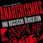Philippe Kellermann Anarchismus und russische Revolution (Karl Dietz Verlag, 2017)