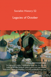 Socialist History 52: Legacies of October (Lawrence & Wishart, 2017)