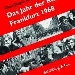 Claus-Jürgen Göpfert und Bernd Messinger: Das Jahr der Revolte (Schöffling, 2017)