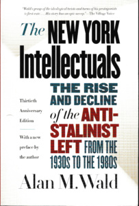 Alan Wald - The New York Intellectuals (University of North Carolina Press, 2017)