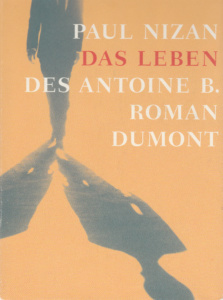 Paul Nizan: Das Leben des Antoine B.  (Dumont, 2005)
