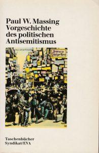 Paul W. Massing: Vorgeschichte des politischen Antisemitismus (Europäische Verlagsanstalt, Reprint 1986)