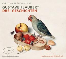 Gustave Flaubert: Drei Geschichten (Edition Parlando, 2018)