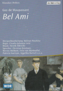 Guy de Maupassant: Bel Ami (WDR 2000; Der Hörverlag, 2001)