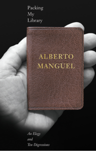 Alberto Manguel: Packing my Library (Yale University Press, 2018)