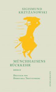 Sigismund Krzyzanowski: Münchhausens Rückkehr (Dörlemann, 2018)
