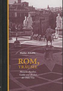 Maike Albath: Rom, Träume (Berenberg, 2013)