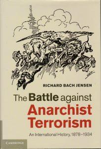 Richard Bach Jensen - The Battle Against Anarchist Terrorism (Cambridge University Press, 2014)