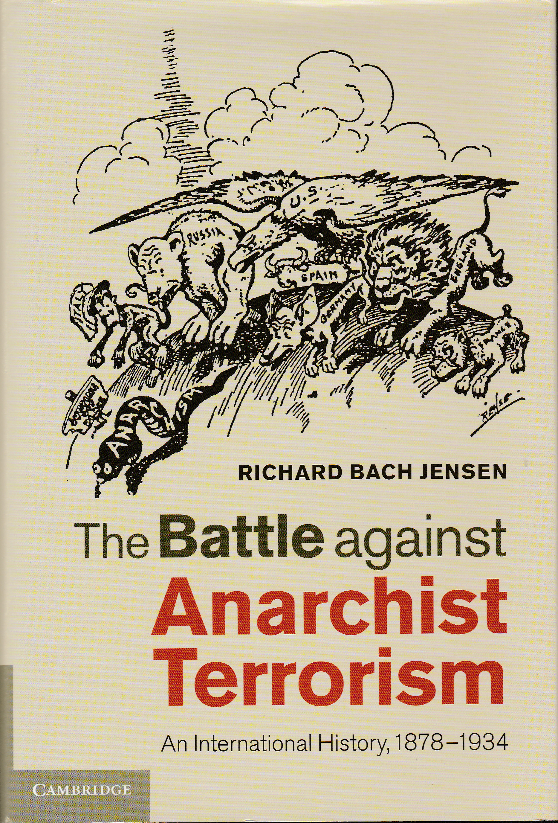 Richard Bach Jensen - The Battle Against Anarchist Terrorism (Cambridge University Press, 2014)