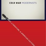 Greg Barnhisel: Cold War Modernists (Columbia University Press, 2015)
