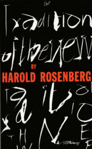 Harold Rosenberg: The Tradition of the New (1960; rpt. DaCapo Press, 1994; Titelgestaltung: William de Kooning)