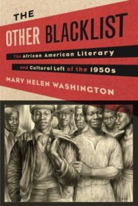 Mary Helen Washington. The Other Blacklist (Columbia University Press, 2014)