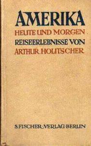 Arthur Holitscher:  Amerika heute und morgen (S. Fischer, 1912)