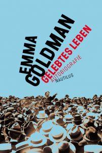Emma Goldman: Gelebtes Leben (Edition Nautilus, 2010)