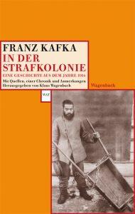 Franz Kafka:  In der Strafkolonie (Wagenbach, 2010)