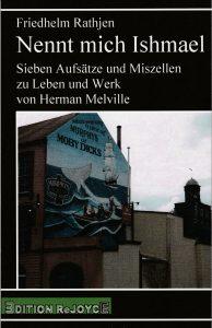Friedhelm Rathjen: Nennt mich Ishmael (Edition ReJoyce, 2019)