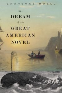 Lawrence Buell: The Dream of the Great American Novel (Harvard/Belknap, 2016)