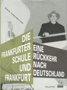 Die Frankfurter Schule und Frankfurt (Wallstein Verlag, 2009)