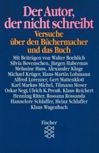 Der Autor, der nicht schreibt (Fischer, 1989)