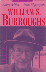 Barry Miles: William S. Burroughs - Eine Biographie (Kellner, 1993)