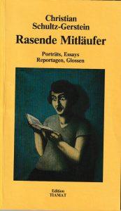 Christian Schultz-Gerstein: Rasende Mitläufer (Edition Tiamat, 1987)