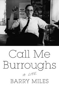 Barry Miles: Call Me Burroughs (Twelve, 2014)