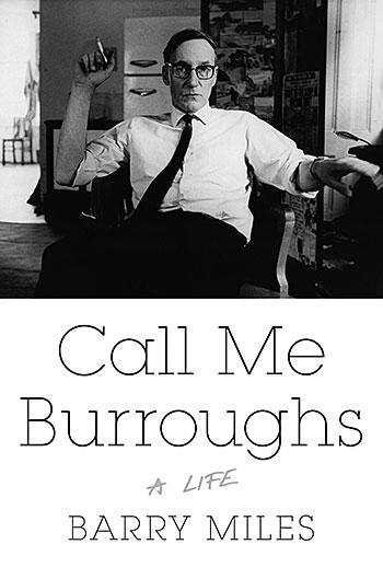 Barry Miles — <i>Call Me Burroughs</i>