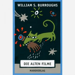 William S. Burroughs: Die alten Filme (Maro Verlag, 2004)